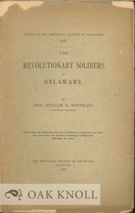 THE REVOLUTIONARY SOLDIERS OF DELAWARE. William G. Whiteley