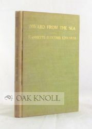 INWARD FROM THE SEA. Jeannette Slocomb Edwards.