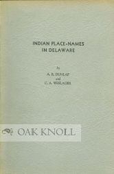 INDIAN PLACE-NAMES IN DELAWARE. A. R. Dunlap, C A. Weslager