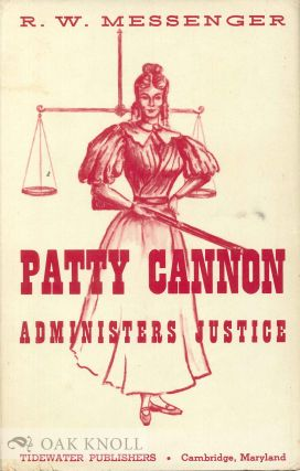 PATTY CANNON ADMINISTERS JUSTICE OR JOE JOHNSON'S LAST KIDNAPPING EXPLOIT. R. W. Messenger