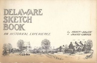 DELAWARE SKETCH BOOK, AN HISTORICAL EXPERIENCE