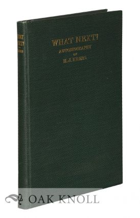 WHAT NEXT? AUTOBIOGRAPHY OF H.J. KREBS, FOR THIRTY-TWO YEARS A DANISH CITIZEN. INDUSTRIAL...