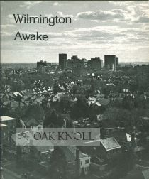 WILMINGTON AWAKE, A PORTFOLIO OF PHOTOGRAPHS BY TONY CALABRO. Tony Calabro.