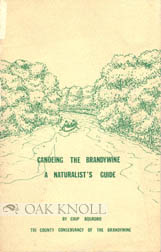 CANOEING THE BRANDYWINE, A NATURALIST'S GUIDE. Chip Aquadro.