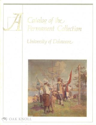 CATALOG OF THE PERMANENT COLLECTION, UNIVERSITY OF DELAWARE. John M. Clayton Jr
