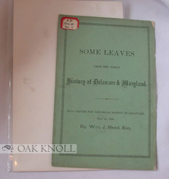 SOME LEAVES FROM THE EARLY HISTORY OF DELAWARE & MARYLAND. William J. Read.