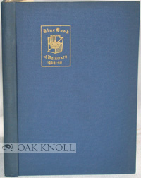 BLUE BOOK OF DELAWARE, 1939-1940, AN ALPHABETICAL LIST OF OLD AND SOCIALLY PROMINENT FAMILIES TOGETHER WITH MEMBERS OF FAMILY, ADDRESSES, TELEPHONE NUMBERS AND SOCIAL AFFILIATIONS WHEREVER POSSIBLE.