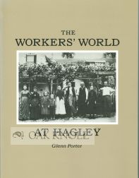 THE WORKERS' WORLD AT HAGLEY. Glenn Porter