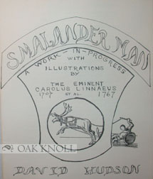 SMALANDER MAN, A WORK-IN-PROGRESS WITH ILLUSTRATIONS BY THE EMINENT CAROLUS LINNAEUS ET AL. David...