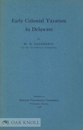 EARLY COLONIAL TAXATION IN DELAWARE. M. M. Daugherty