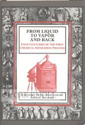 FROM LIQUID TO VAPOR AND BACK, FOUR CENTURIES OF THE FIRST CHEMICAL SEPARATION PROCESS. Lois...