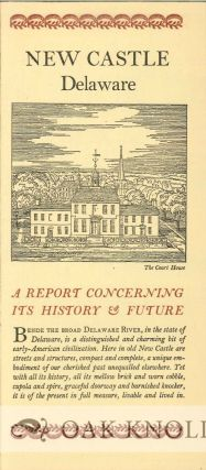NEW CASTLE, DELAWARE, A REPORT CONCERNING ITS HISTORY & FUTURE