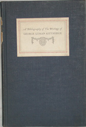 A BIBLIOGRAPHY OF THE WRITINGS OF GEORGE LYMAN KITTREDGE.