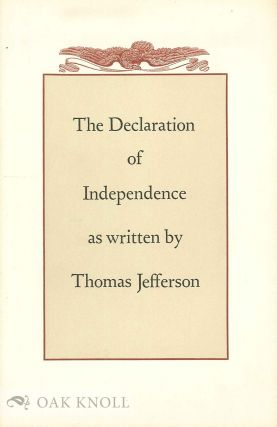 THE DECLARATION OF INDEPENDENCE AS WRITTEN BY THOMAS JEFFERSON AND CHANGED BY THE CONGRESS BEFORE...