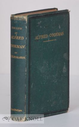 THE LIFE OF THE REV. ALFRED COOKMAN; WITH SOME ACCOUNT OF HIS FATHER, THE REV. GEORGE GRIMSTON...