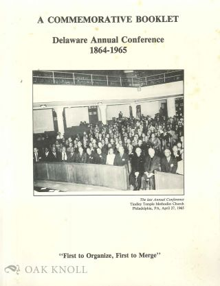 "COMMEMORATIVE BOOKLET, DELAWARE ANNUAL CONFERENCE, 1864-1965, ""FIRST T O ORGANIZE, FIRST TO..."
