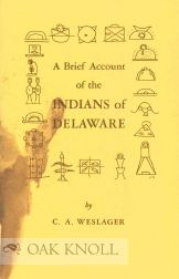 A BRIEF ACCOUNT OF THE INDIANS OF DELAWARE. C. A. Weslager