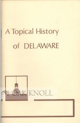 A TOPICAL HISTORY OF DELAWARE