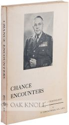 CHANCE ENCOUNTERS, AN AUTOBIOGRAPHY. H. Edmund Bullis