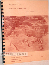 A HANDBOOK FOR DELMARVA ARCHAEOLOGY. Cara L. Lewis