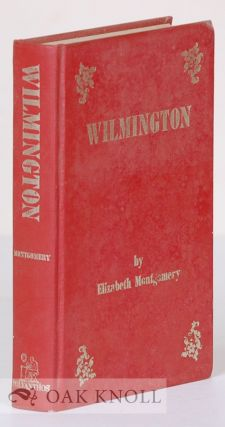 WILMINGTON, REMINISCENCES OF FAMILIAR VILLAGE TALES, ANCIENT AND NEW. Elizabeth Montgomery