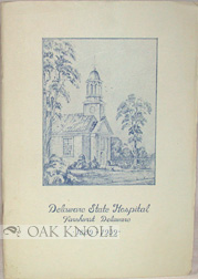 DELAWARE STATE HOSPITAL, 1889-1939. DEDICATION OF THE HOSPITAL CHAPEL AND COMMEMORATION OF THE...
