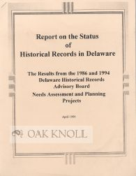 REPORT ON THE STATUS OF HISTORICAL RECORDS IN DELAWARE