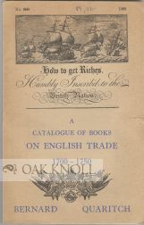 CATALOGUE OF BOOKS ILLUSTRATING THE GROWTH OF ENGLISH TRADE, 1700-1750