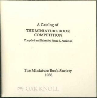 A CATALOG OF THE MINIATURE BOOK COMPETITION. Frank J. Anderson