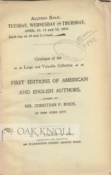 CATALOGUE OF THE LARGE AND VALUABLE COLLECTION OF FIRST EDITIONS OF AMERICAN AND ENGLISH AUTHORS...