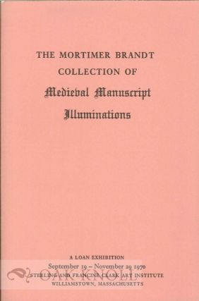 THE MORTIMER BRANDT COLLECTION OF MEDIEVAL MANUSCRIPT ILLUMINATIONS. Harry Bober