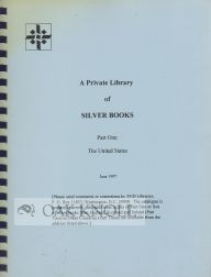 A PRIVATE LIBRARY OF SILVER BOOKS. PART ONE: THE UNITED STATES