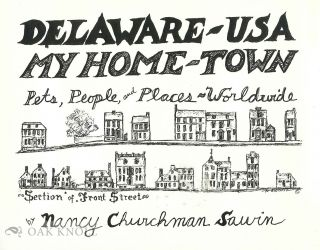 DELAWARE - USA, MY HOME-TOWN, PETS, PEOPLE, AND PLACES - WORLDWIDE. Nancy Churchman Sawin