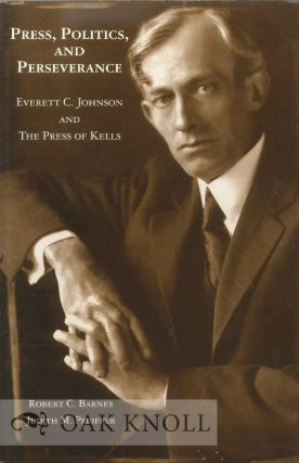 PRESS, POLITICS AND PERSERVANCE, EVERETT C. JOHNSON AND THE PRESS OF KELLS