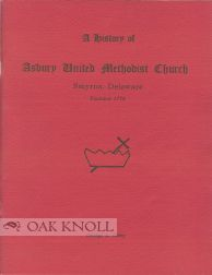 A HISTORY OF ASBURY UNITED METHODIST CHURCH, SMYRNA, DELAWARE