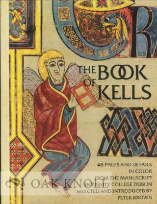 THE BOOK OF KELLS. Peter Brown.