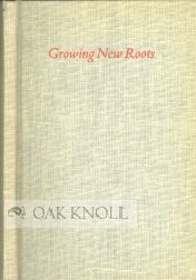 GROWING NEW ROOTS, AN ESSAY WITH FOURTEEN WOOD ENGRAVINGS. Clare Leighton.