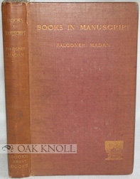 BOOKS IN MANUSCRIPT, A SHORT INTRODUCTION TO THEIR STUDY AND USE WITH A CHAPTER ON RECORDS....