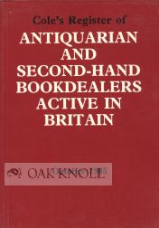 COLE'S REGISTER OF BRITISH ANTIQUARIAN & SECONDHAND BOOKDEALERS