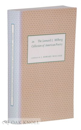 THE LEONARD L. MILBERG COLLECTION OF AMERICAN POETRY. J. Howard Woolmer