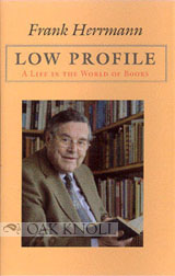 LOW PROFILE: A LIFE IN THE WORLD OF BOOKS. Frank Herrmann.