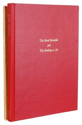 BOOK BEAUTIFUL AND THE BINDING AS ART. Bibliographical Descriptions by Peter A. Wick ... Introduction by Eleanor M. Garvey ... Photographs by Mark Sexton. With THE BOOK BEAUTIFUL AND THE BINDING AS ART II. Peter A. Wick.