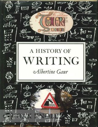 A HISTORY OF WRITING. Albertine Gaur