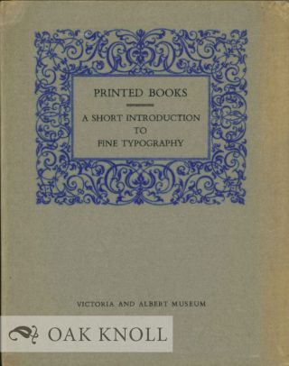 PRINTED BOOKS, A SHORT INTRODUCTION TO FINE TYPOGRAPHY. T. M. Macrobert