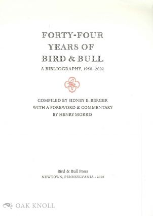 FORTY-FOUR YEARS OF BIRD & BULL. A BIBLIOGRAPHY, 1958-2002.
