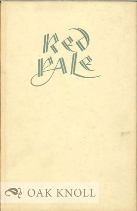 AT THE SIGN OF THE RED PALE, A SHORT ACCOUNT OF THE LIFE AND WORK OF WILLIAM CAXTON. H. W. Larken