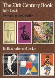 THE 20TH CENTURY BOOK, ITS ILLUSTRATION AND DESIGN. John Lewis