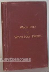 NOTES ON THE MANUFACTURE OF WOOD PULP AND WOOD-PULP PAPERS. James Dunbar.