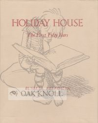 HOLIDAY HOUSE, THE FIRST FIFTY YEARS. Russell Freedman