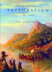 ENCYCLOPEDIA OF EXPLORATION TO 1800.